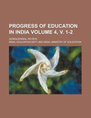 Progress of Education in India; Quinquennial Review Volume 4, V. 1-2