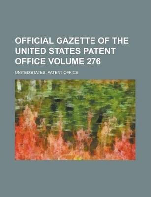 Official Gazette of the United States Patent Office Volume 276