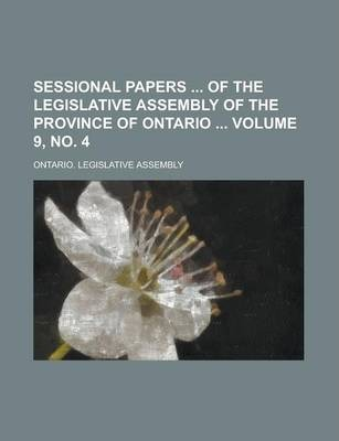 Sessional Papers of the Legislative Assembly of the Province of Ontario Volume 9, No. 4