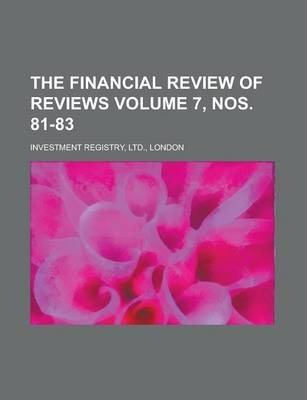 The Financial Review of Reviews Volume 7, Nos. 81-83