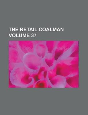 The Retail Coalman Volume 37