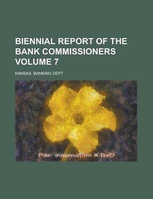 Biennial Report of the Bank Commissioners Volume 7