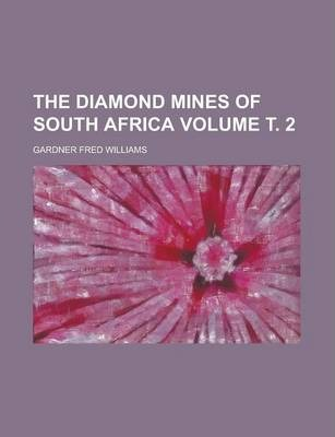 The Diamond Mines of South Africa Volume 2