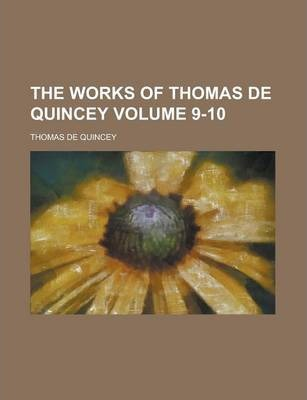 The Works of Thomas de Quincey Volume 9-10