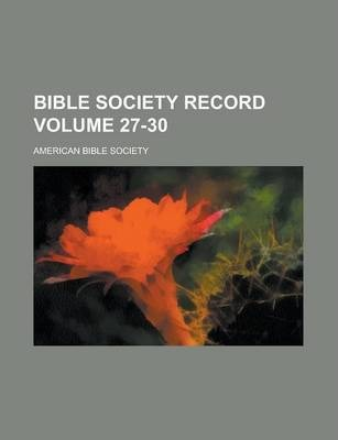 Bible Society Record Volume 27-30
