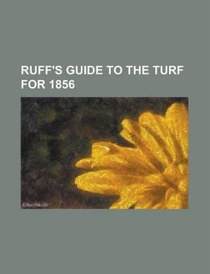 Ruff's Guide to the Turf for 1856
