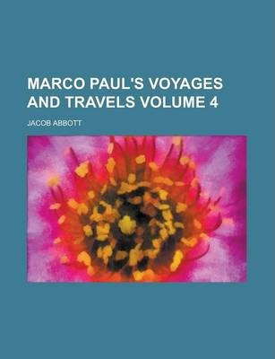 Marco Paul's Voyages and Travels Volume 4
