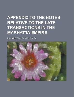 Appendix to the Notes Relative to the Late Transactions in the Marhatta Empire