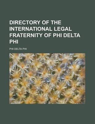 Directory of the International Legal Fraternity of Phi Delta Phi