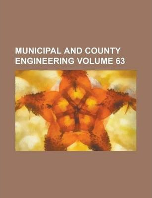 Municipal and County Engineering Volume 63