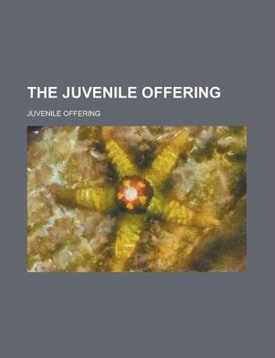 The Juvenile Offering