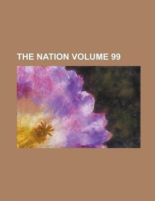 The Nation Volume 99