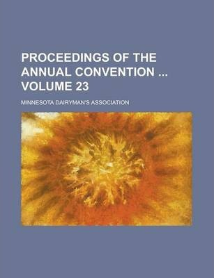 Proceedings of the Annual Convention Volume 23