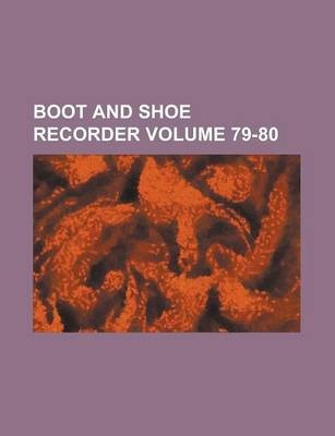 Boot and Shoe Recorder Volume 79-80
