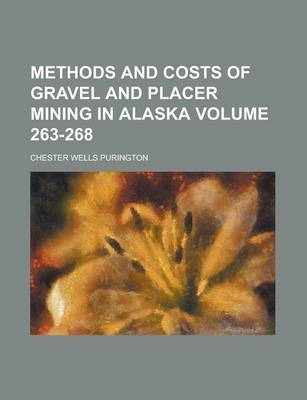 Methods and Costs of Gravel and Placer Mining in Alaska Volume 263-268