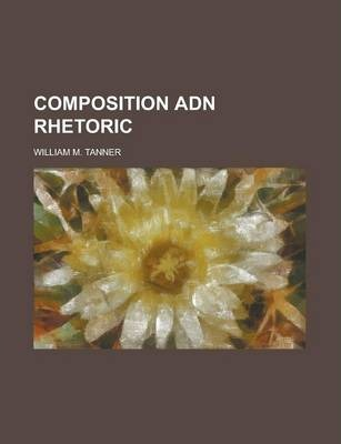 Composition Adn Rhetoric