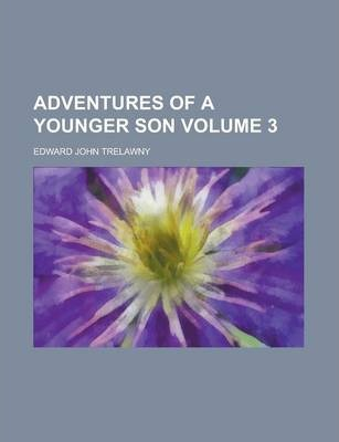 Adventures of a Younger Son Volume 3