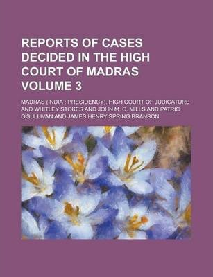 Reports of Cases Decided in the High Court of Madras Volume 3