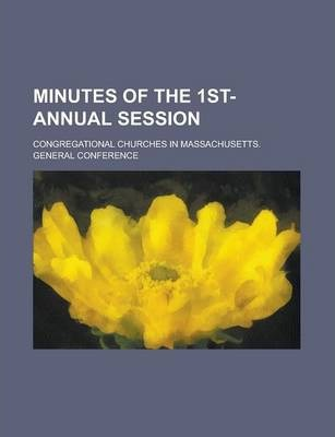 Minutes of the 1st- Annual Session