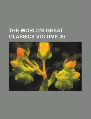 The World's Great Classics Volume 20