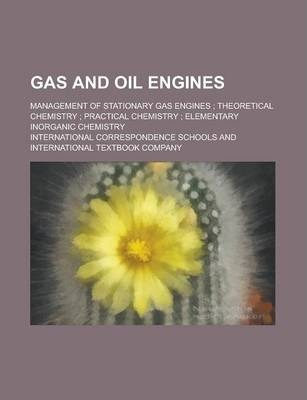 Gas and Oil Engines; Management of Stationary Gas Engines; Theoretical Chemistry; Practical Chemistry; Elementary Inorganic Chemistry