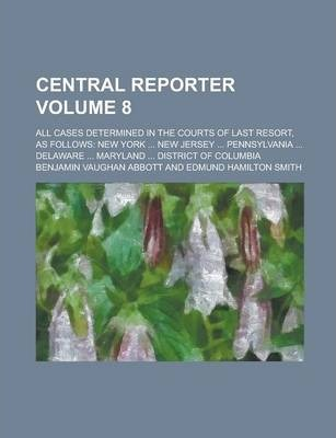 Central Reporter; All Cases Determined in the Courts of Last Resort, as Follows