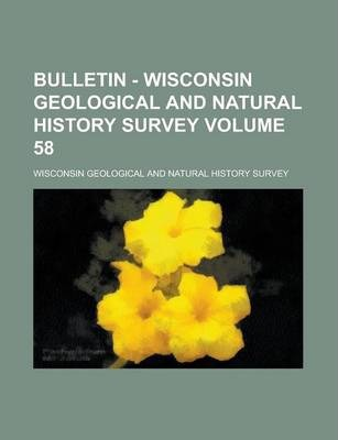 Bulletin - Wisconsin Geological and Natural History Survey Volume 58
