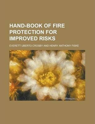 Hand-Book of Fire Protection for Improved Risks