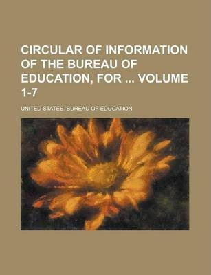Circular of Information of the Bureau of Education, for Volume 1-7
