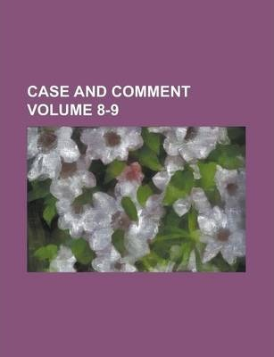 Case and Comment Volume 8-9