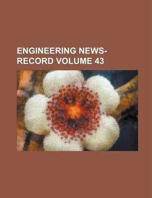 Engineering News-Record Volume 43