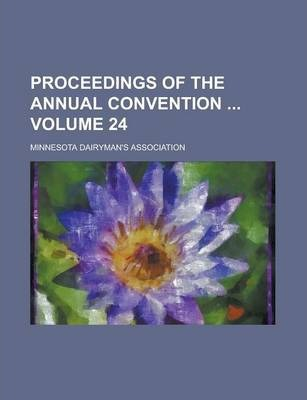 Proceedings of the Annual Convention Volume 24