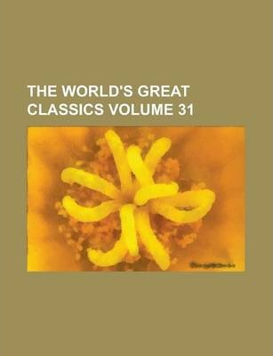 The World's Great Classics Volume 31
