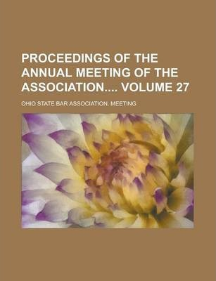 Proceedings of the Annual Meeting of the Association Volume 27
