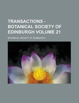 Transactions - Botanical Society of Edinburgh Volume 21