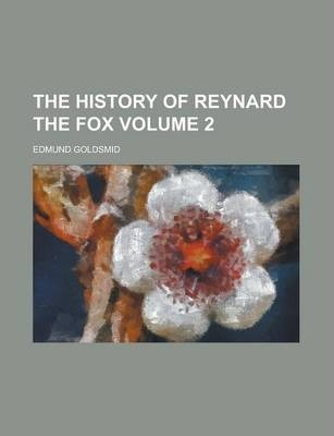 The History of Reynard the Fox Volume 2