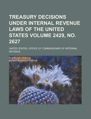 Treasury Decisions Under Internal Revenue Laws of the United States Volume 2429, No. 2627