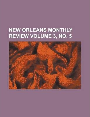 New Orleans Monthly Review Volume 3, No. 5