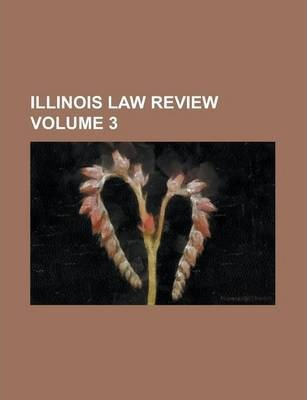 Illinois Law Review Volume 3