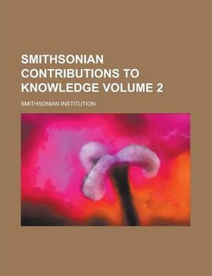 Smithsonian Contributions to Knowledge Volume 2