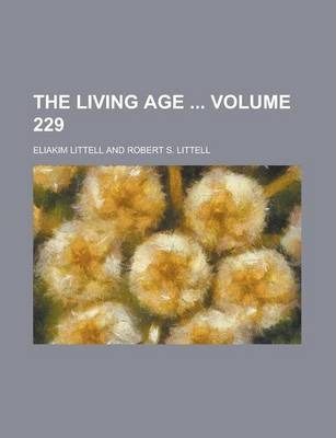 The Living Age Volume 229