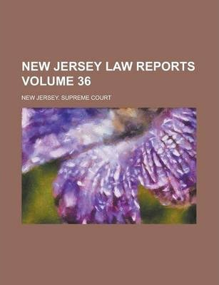New Jersey Law Reports Volume 36