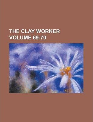 The Clay Worker Volume 69-70