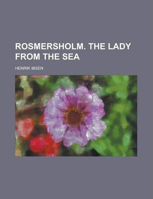 Rosmersholm. the Lady from the Sea