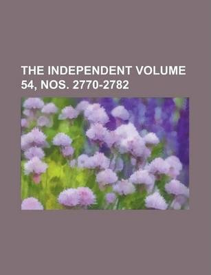 The Independent Volume 54, Nos. 2770-2782