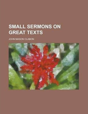 Small Sermons on Great Texts