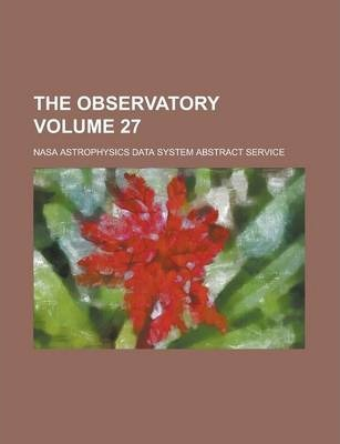 The Observatory Volume 27