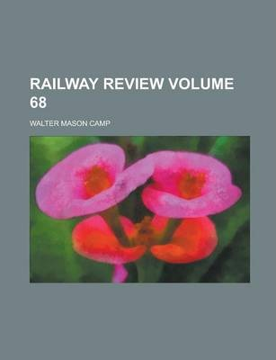 Railway Review Volume 68