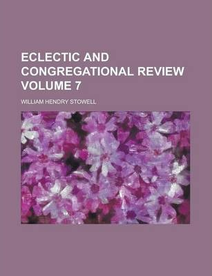 Eclectic and Congregational Review Volume 7