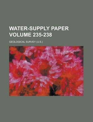 Water-Supply Paper Volume 235-238